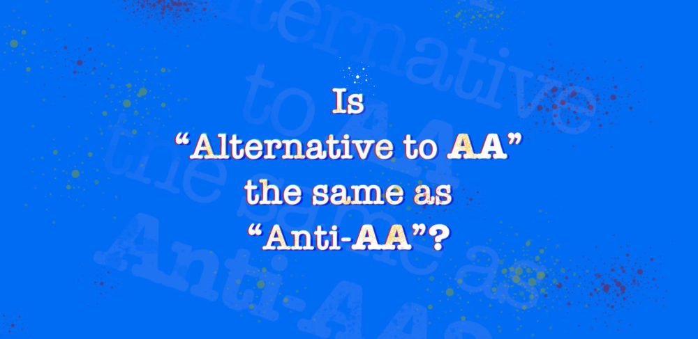 Alternative to AA doesn't mean Anti-AA